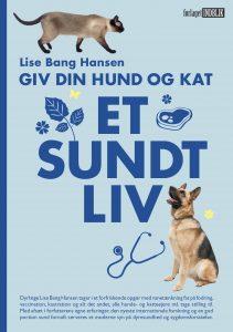 Lise Bang Hansen Giv Din Hund Og Kat Ety Sundt Livv